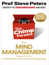 The Chimp Paradox (eBook): The Acclaimed Mind Management Programme to Help You Achieve Success, Confidence and Happiness